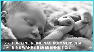 Für eine reine Nachkommenschaft - Eine wahre Begebenheit 2/2 | Stimme des Kalifen