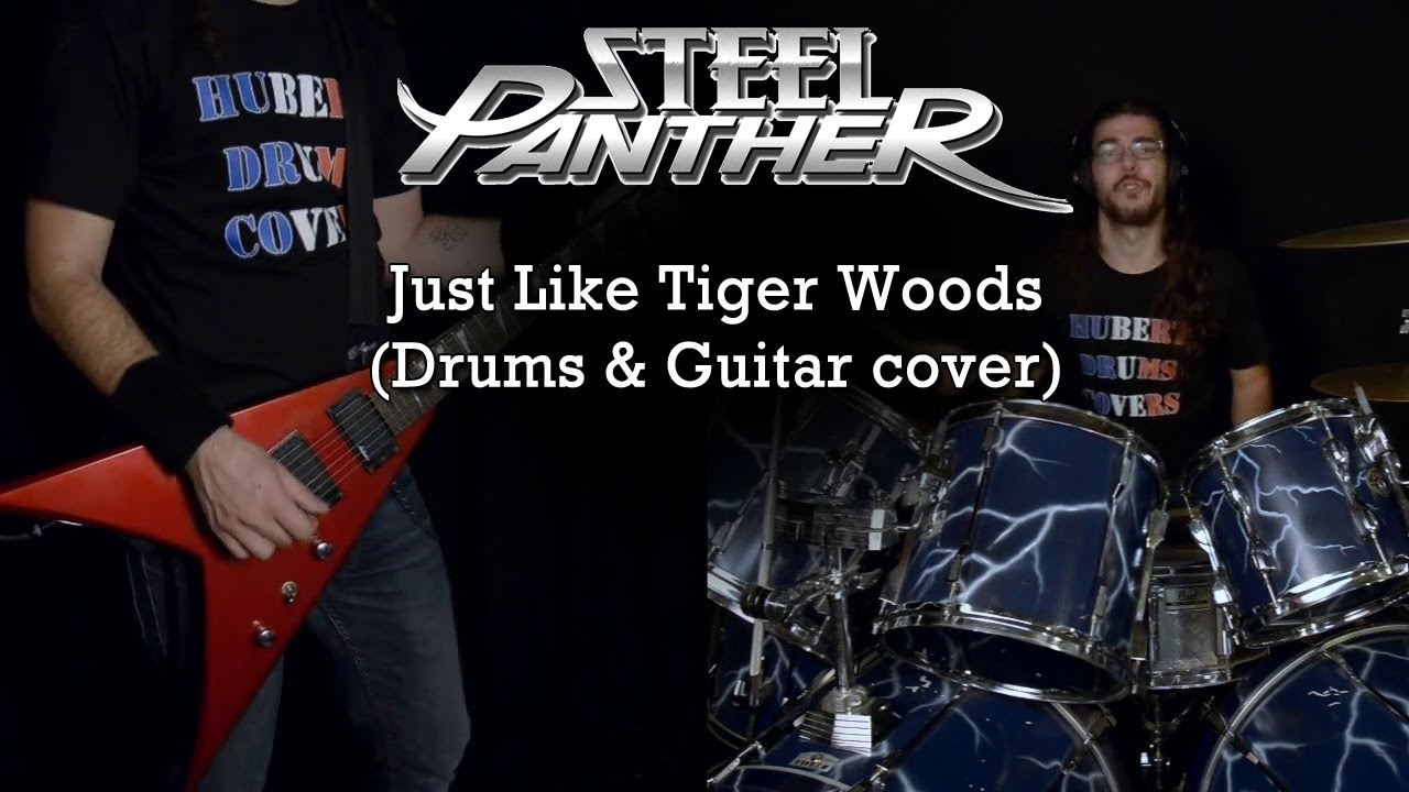 steel panther just like tiger woods drums guitar cover hd youtube. Black Bedroom Furniture Sets. Home Design Ideas