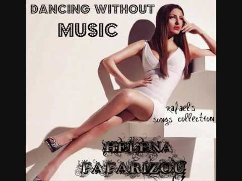 Helena Paparizou - Dancing without music .wmv