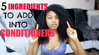 5 Ingredients that will Boost Your Conditioners+Increase Healthy Hair |NATURAL HAIR