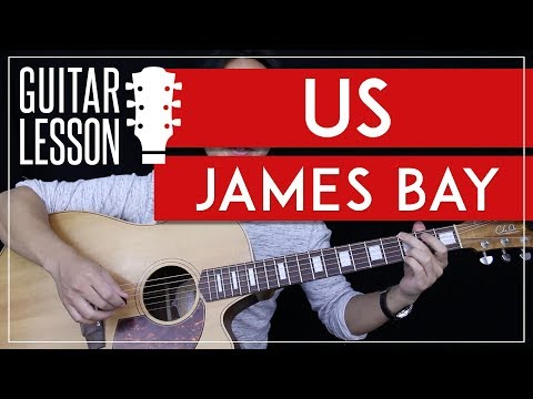Us James Bay Guitar Tutorial - Guitar Lesson 🎸|Easy Chords No Capo + Guitar Cover|