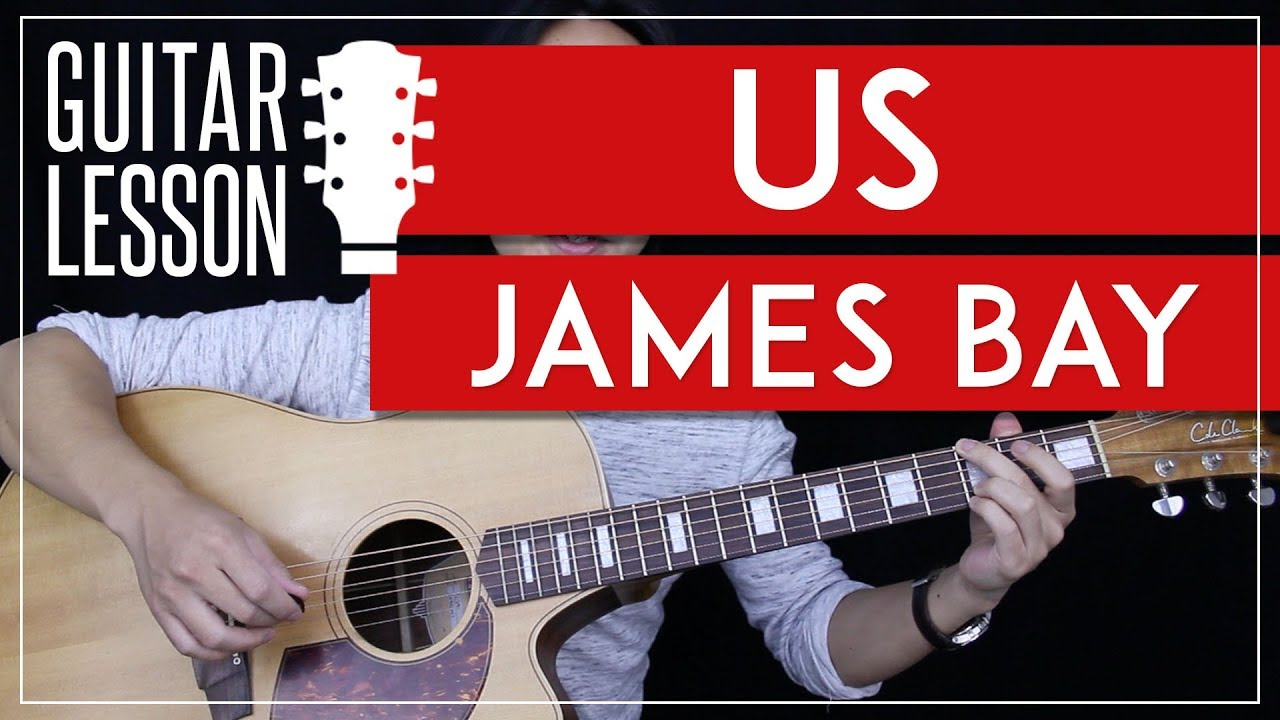 Bad James Bay Chords Us James Bay Guitar Tutorial Guitar Lesson Easy Chords No Capo Guitar Cover