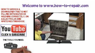 How to service dishwasher not filling with water or washing correctly, White Westinghouse Electrolux