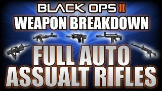 Black Ops 2 Weapon Breakdown Ep 1. Full Auto Assault Rifles (Black Ops 2 Gameplay)