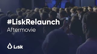 Lisk Relaunch Aftermovie