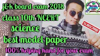 # j&k board exam 2018# science model paper for class 10th ncert