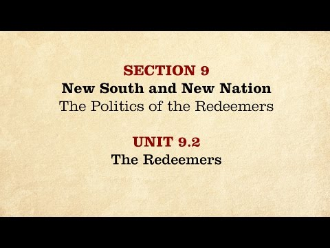 MOOC | The Redeemers | The Civil War and Reconstruction, 1865-1890 | 3.9.2