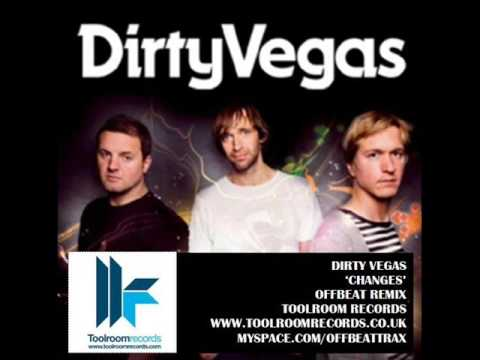 Dirty Vegas Changes OFFBeat Remix
