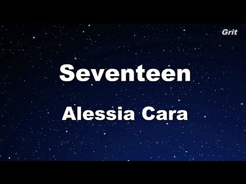 Seventeen - Alessia Cara Karaoke【With Guide Melody】