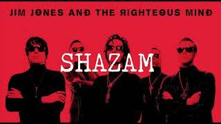 Shazam (lyric video) - Jim Jones and the Righteous Mind