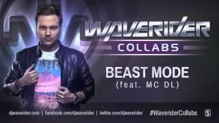 Waverider - Beast Mode (feat MC DL) #WaveriderCollabs