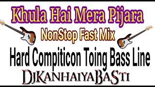 Gambar cover Khula Hai Mera Pijara NonStop Hard Toing Bass Line Mix Dj Kanhaiya BaSti