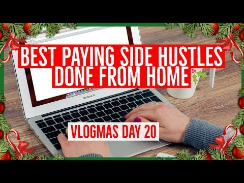 BEST PAYING SIDE HUSTLES DONE FROM HOME - WORK FROM HOME