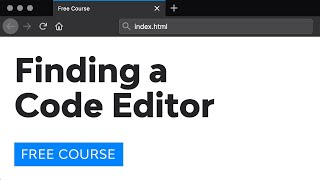 Day 2: Finding a Proper Code Editor (30 Days to Learn HTML & CSS)