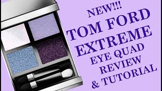 NEW TOM FORD EXTREME EYE QUAD | LIMITED EDITION | TUTORIAL & REVIEW