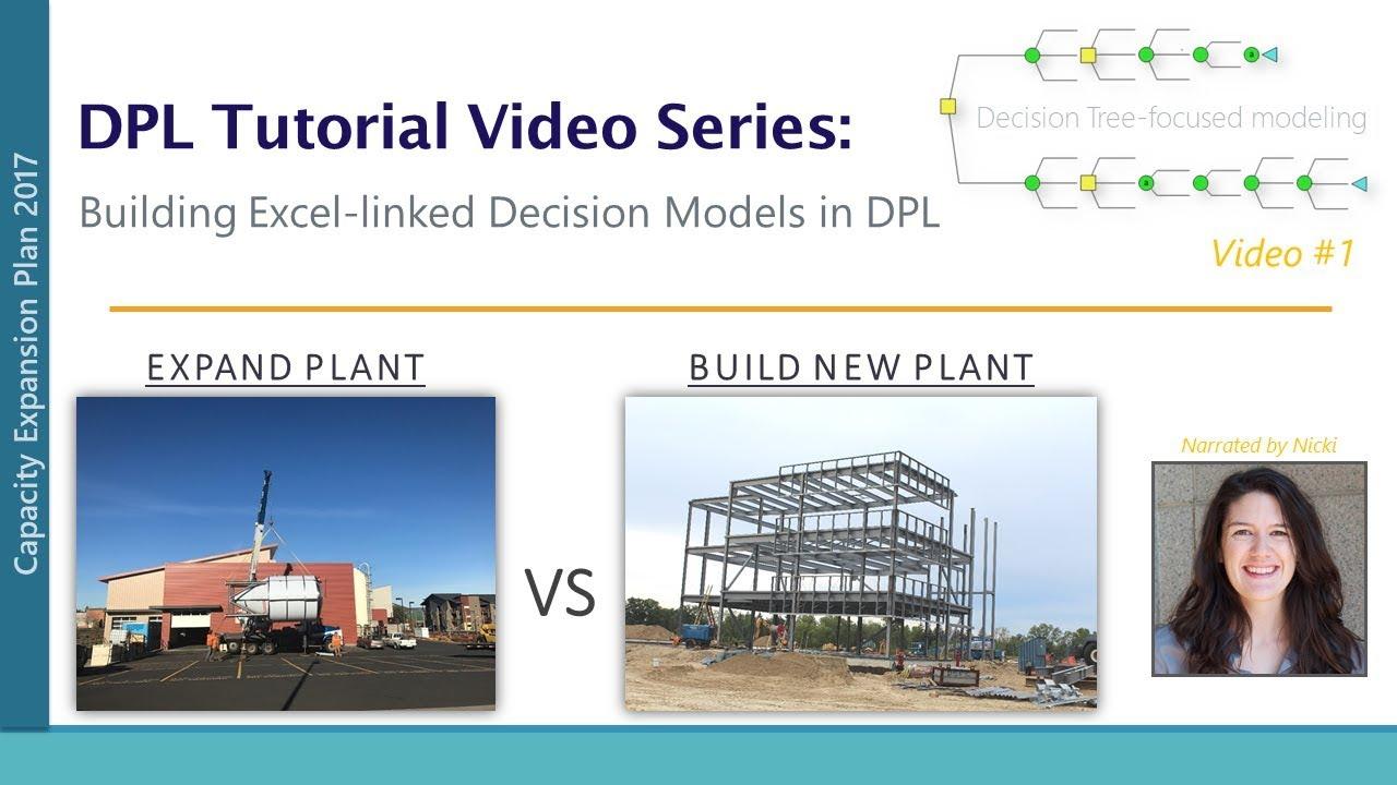 Dpl tutorial video #1: building excel-linked decision models in.