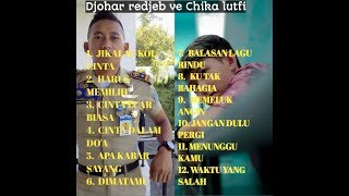 Kumpulan Lagu Terbaik Chika Lutfi Ve Djohar Redjeb  Cover