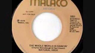 Natural High - The Whole World Is Dancin