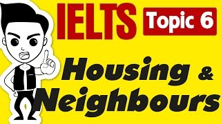 ►IELTS Speaking Test Samples Full Part 1,2,3: Topic 6 - Neighbours, Housing and Accommodation