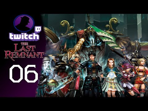 Let's Play The Last Remnant - (From Twitch) - Part 6 - Talk Time & First Sub!