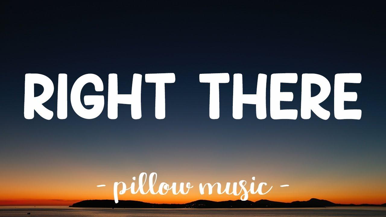 Download Right There - Ariana Grande (Feat. Big Sean) (Lyrics) 🎵