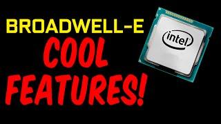 My favourite things about Broadwell-E!
