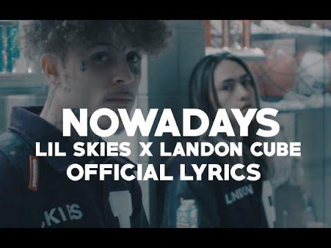 Lil Skies - Nowadays ft. Landon Cube (Official Lyrics)
