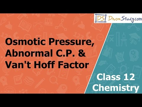 Osmotic Pressure, Abnormal C.P. & Van't Hoff Factor-Solution and its C.P. : Class 12 Chemistry