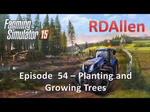 Farming Simulator 15 E54 - Planting and Growing Trees