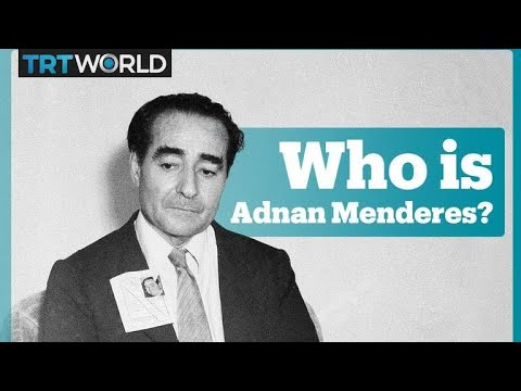 Five things to know about Adnan Menderes