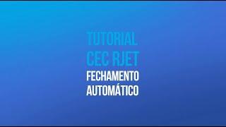 Tutotial RJET G1 - Configuração Função Fechamento Automático