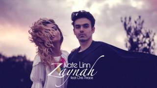 KATE LINN Zaynah feat Chris Thrace