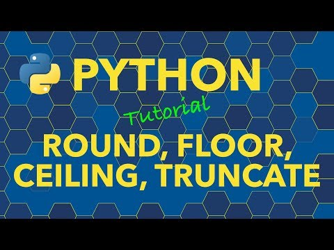 Python Round Floor Ceiling Truncate Functions
