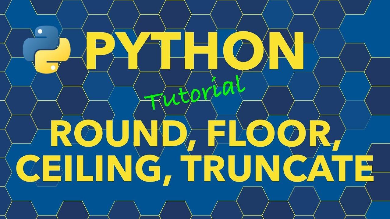 Python Round Floor Ceiling Truncate