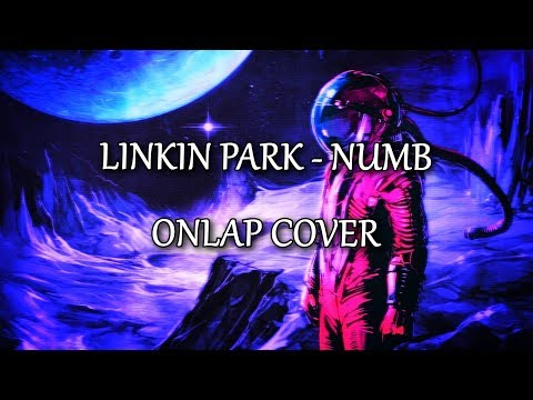 Linkin Park - Numb (ONLAP Cover) [Lyrics]