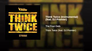 Think Twice Instrumental feat  DJ Premier