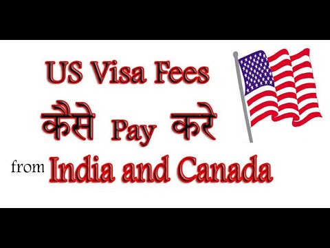 How To Pay US Visa Fee, From India Or Canada