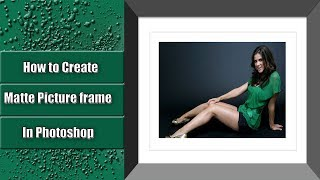 How to Create Matte picture frame in Photoshop