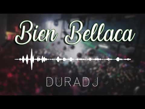 BIEN BELLACA - DURA DJ