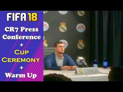 FIFA 18 Leaked  Ronaldo CUP CEREMONY and PRESS CONFERENCE Messi Warm up BEFORE GAME 3D Crowds