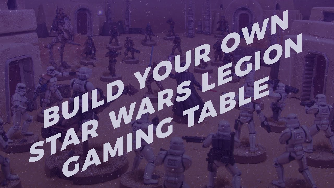 Build Your Own Star Wars Legion Gaming Terrain Table Part 1