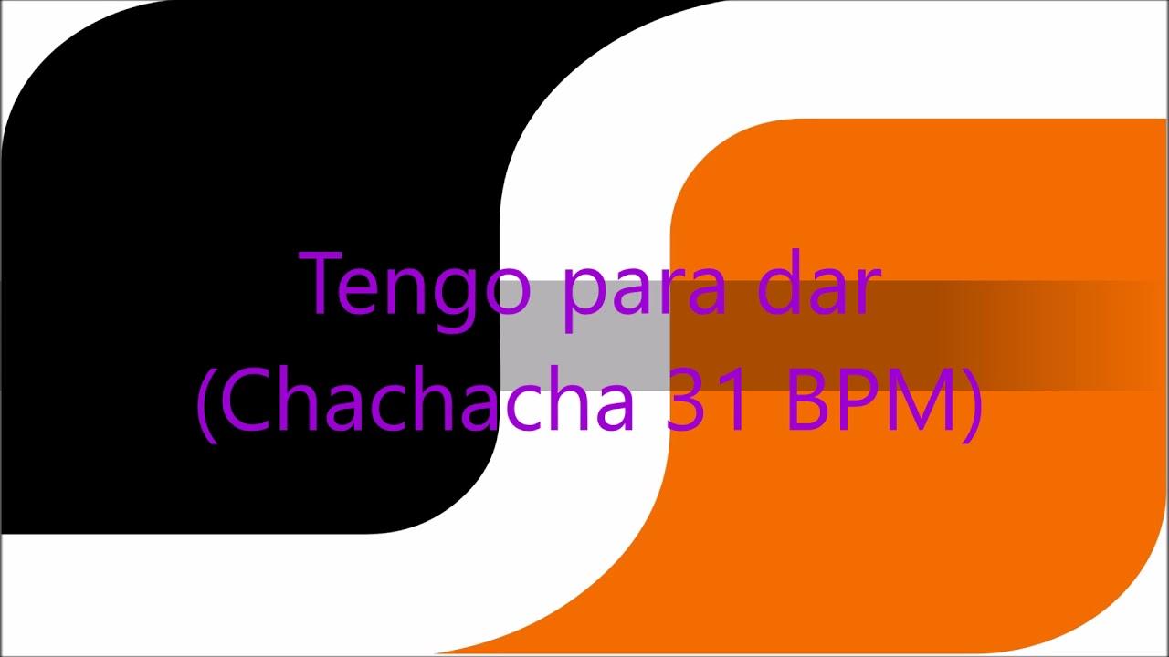SDS Tengo para dar (Chachacha 31 BPM)