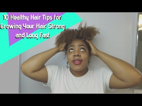 10-healthy-hair-tips-for-growing-your-hair-strong-and-long-fast