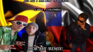 Por Ahi !REMIX! Texus ft Jey Al y Mr Kap