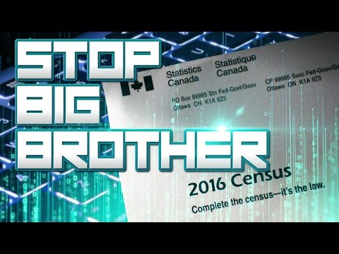 "Say ""No"" to Statistics Canada power grab: Stop Big Brother"
