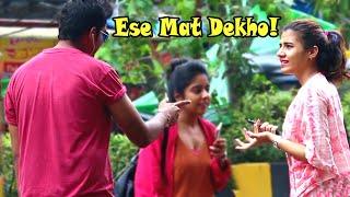 """Aise Mat Dekho Na!"" Prank on  Cute Girls | Pranks In India | Ft. The Teen Trolls"