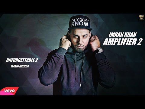 Imran Khan - Amplifier 2 | Manni Khehra | Official Music Video 2016 | Unforgettable 2 | IK Records