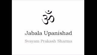JABALA UPANISHAD IN SIMPLE ENGLISH PRESENTED BY SVAYAM PRAKASH SHARMA