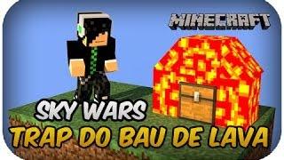 TRAP DO BAÚ DE LAVA - Sky Wars