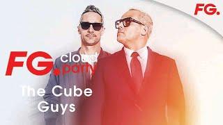 THE CUBE GUYS | FG CLOUD PARTY | LIVE DJ MIX | RADIO FG